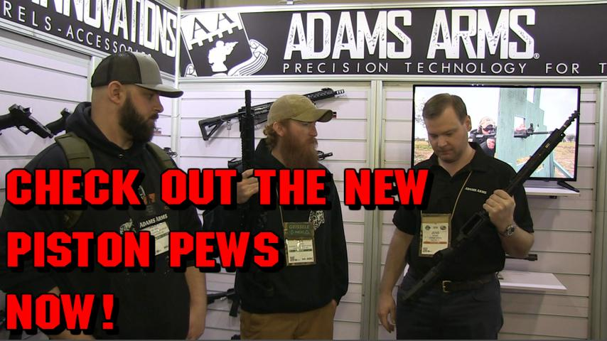Piston Pews with Adams Arms