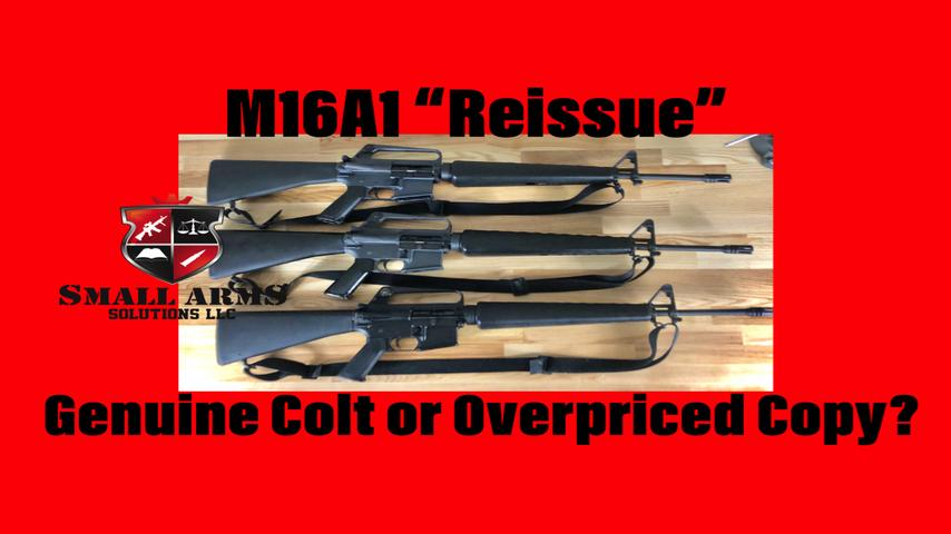 "The M16A1 ""Reissue"", Genuine Colt or Overpriced Copy?"
