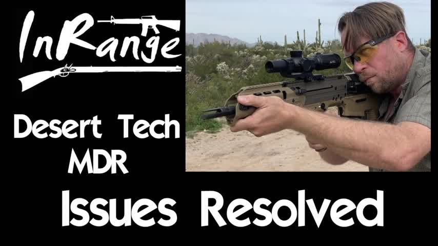 Desert Tech MDR: Issues Resolved