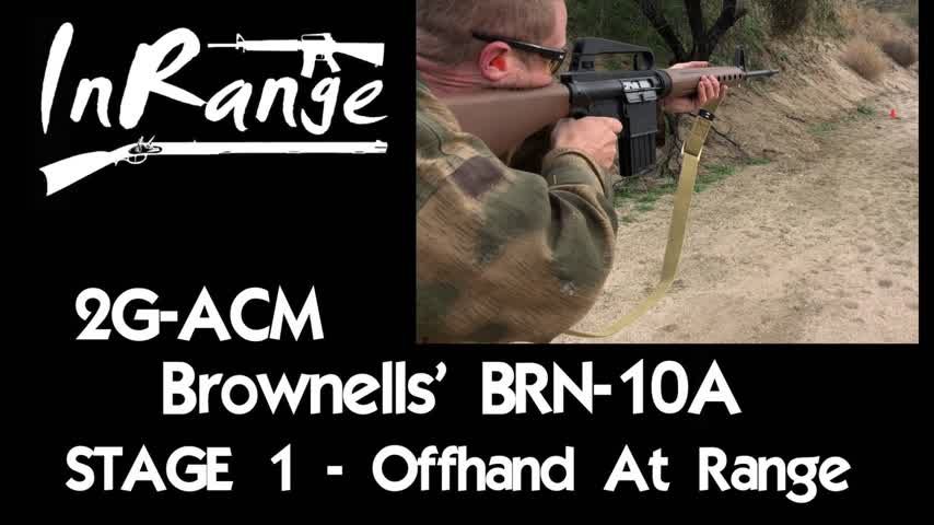 2g-ACM: Brownells' BRN-10A - Stage 1 - Offhand at Range!