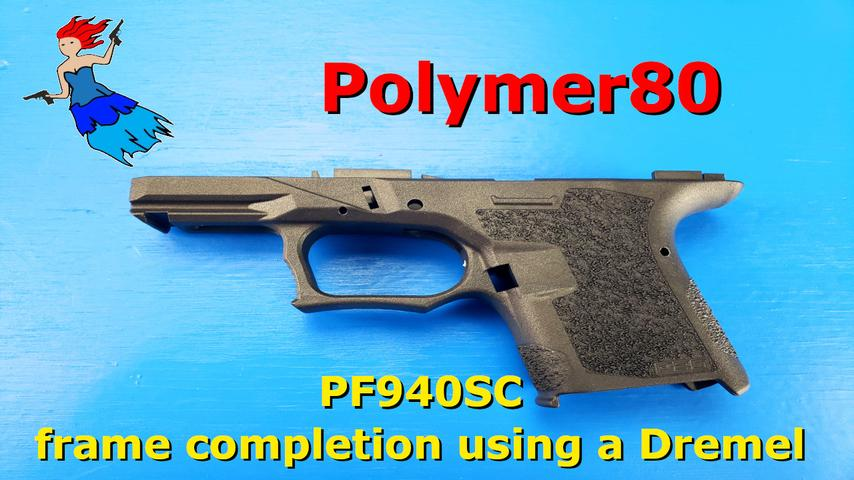 Completing a Polymer80 PF940SC with a Dremel