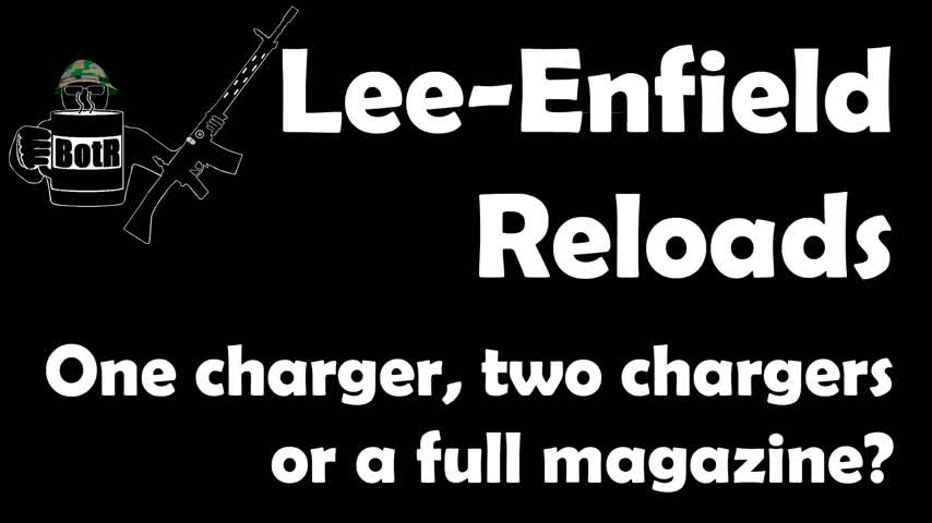 Fastest way to reload a Lee-Enfield: one clip, two clips or a new mag?
