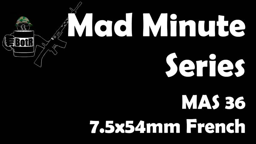 Mad Minutes: French MAS 36 7.5x54mm