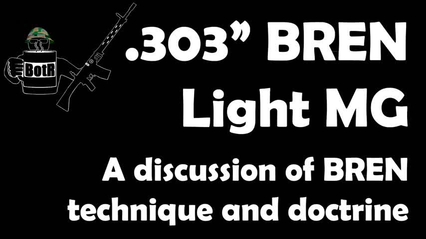 BREN Light Machine Gun: Technique and Doctrine