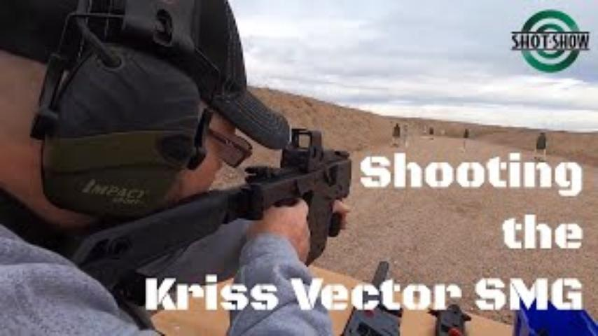 Shooting the Kriss Vector SMG - SHOT Show 2020 Range Day