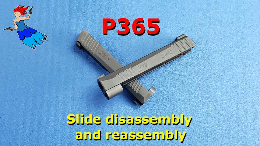 P365 Slide Disassembly and Reassembly