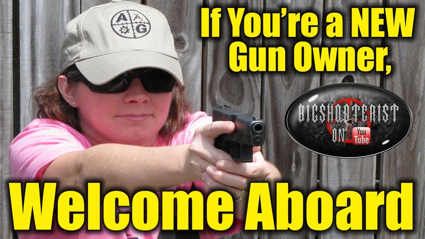 If You Are a New Firearms Owner, Welcome Aboard!