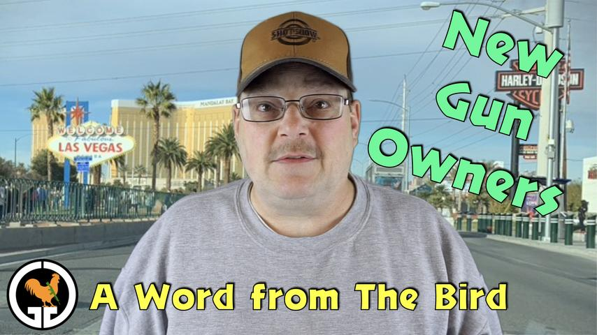 A Word from The Bird #2 - New Gun Owners