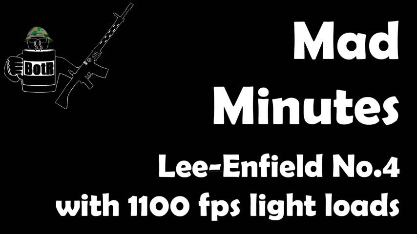 """Mad Minutes: Light .303"""" Loads in Lee-Enfield No.4"""