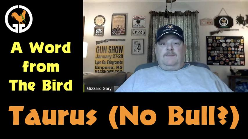 A Word from The Bird #4 - Taurus (No Bull?)
