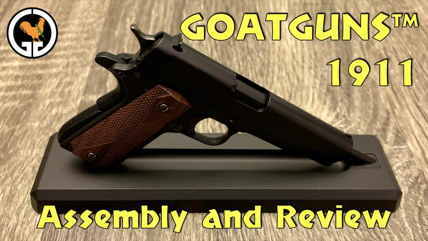 GOATGUNS™ 1911 Assembly and Review
