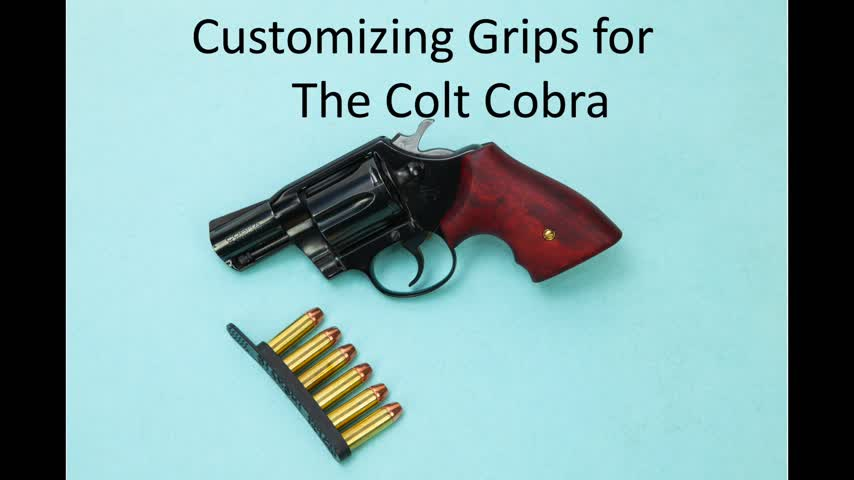 Customizing Grips for the Colt Cobra