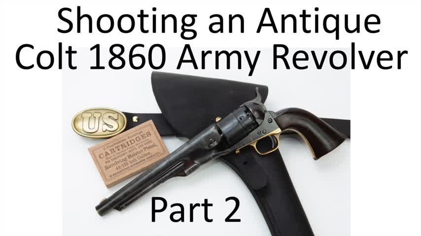 Shooting an Antique Colt 1860 Army Revolver - Part 2