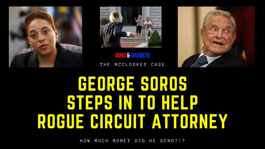 George Soros Steps In To Help Rogue Circuit Attorney