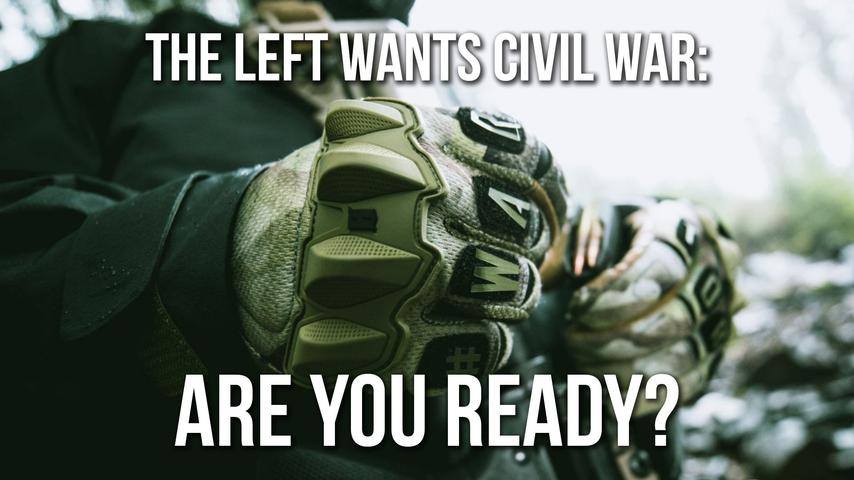 The Left wants Civil War: Are You Ready? | SOTG 987