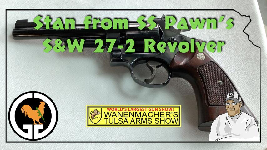 Stan from SS Pawn's S&W 27-2 Revolver