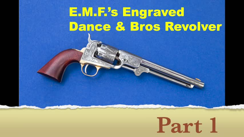 E.M.F.'s Engraved Dance & Bros Revolver - Part 1