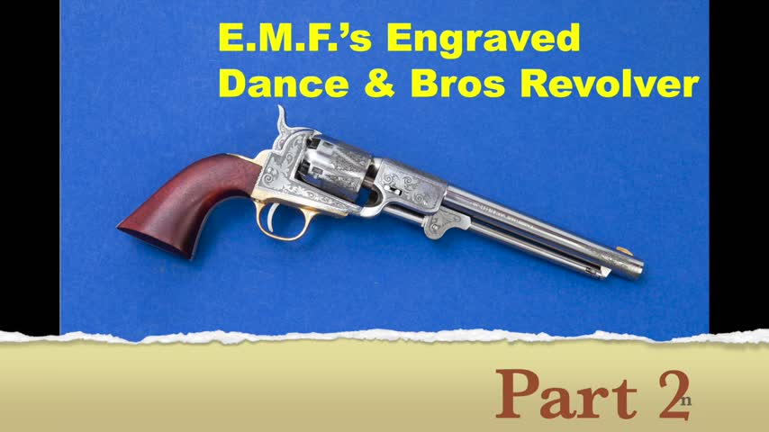 E.M.F.'s engraved Dance & Bros . Revolver - Part 2