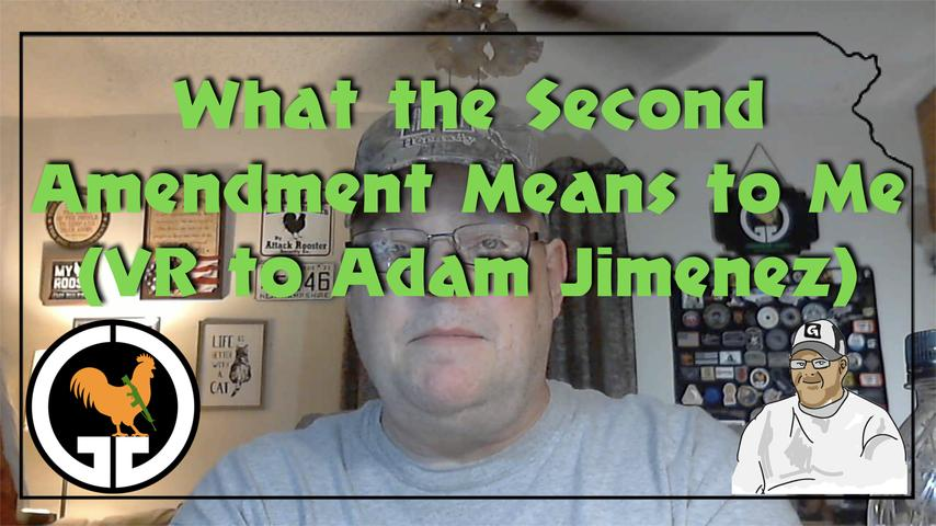 What the Second Amendment Means to Me (VR to Adam Jimenez)