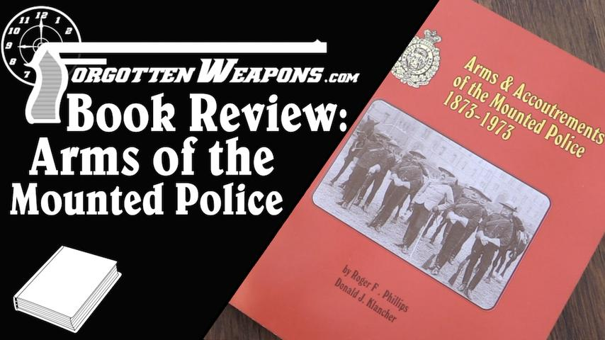 Book Review: Arms & Accoutrements of the Mounted Police 1873-1973