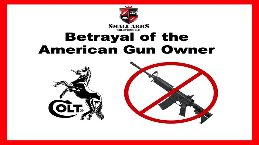 Colt - Betrayal of the American Gun Owner