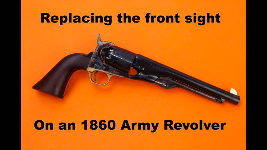 Replacing the front sight on an 1860 Army revolver