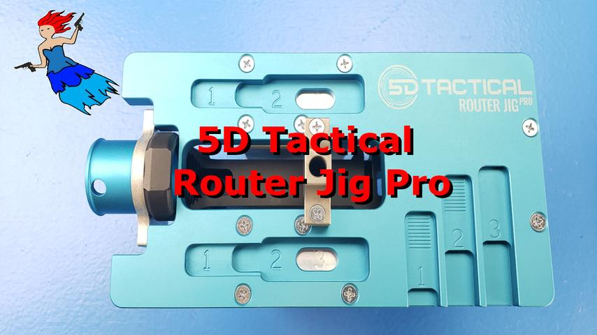 Using the 5D Tactical Router Jig Pro