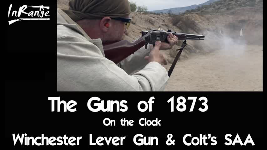 The Guns of 1873 - Winchester and SAA - On The Clock