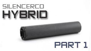 SilencerCo Hybrid - Part 1 - Overview