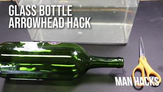 GLASS BOTTLE ARROWHEAD HACK